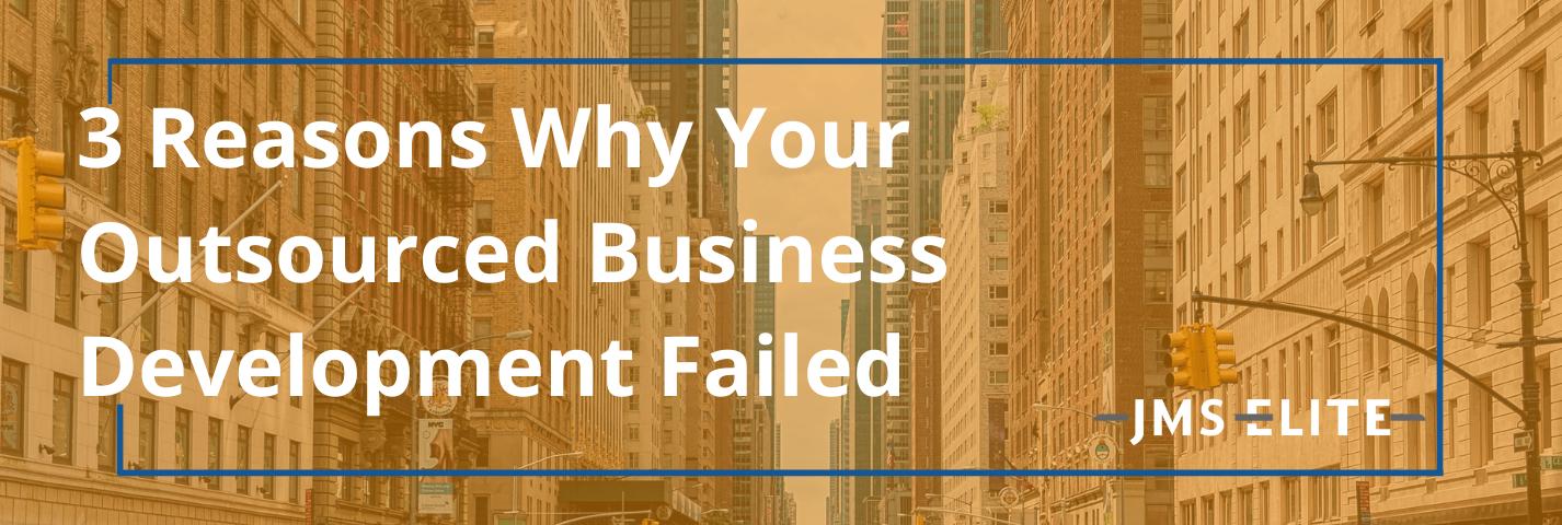 outsourced business development failed