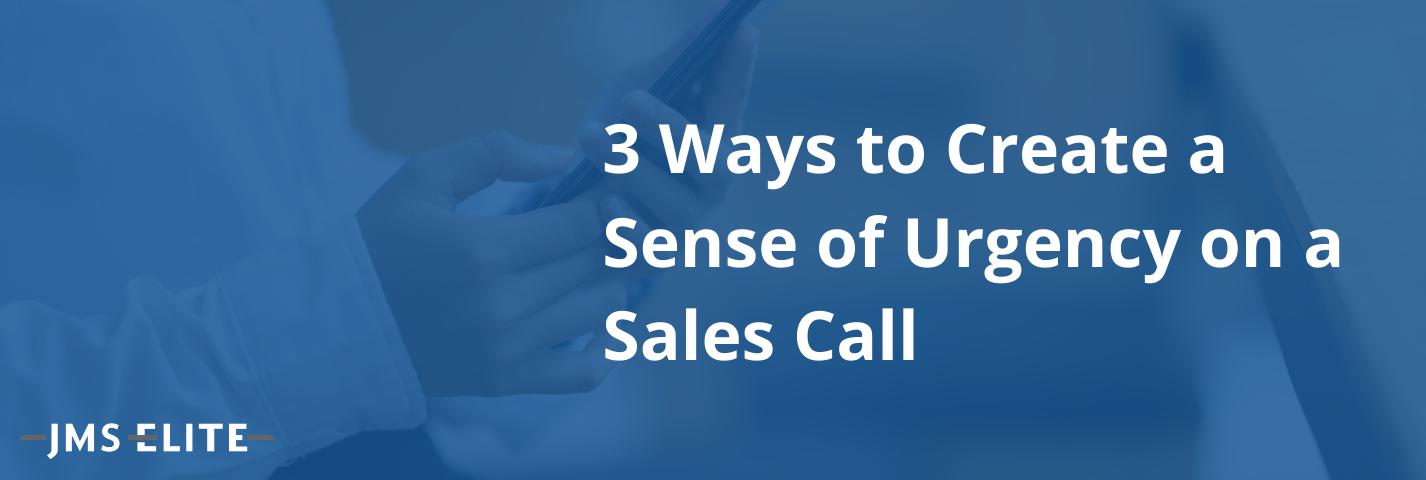 sense of urgency on a sales call