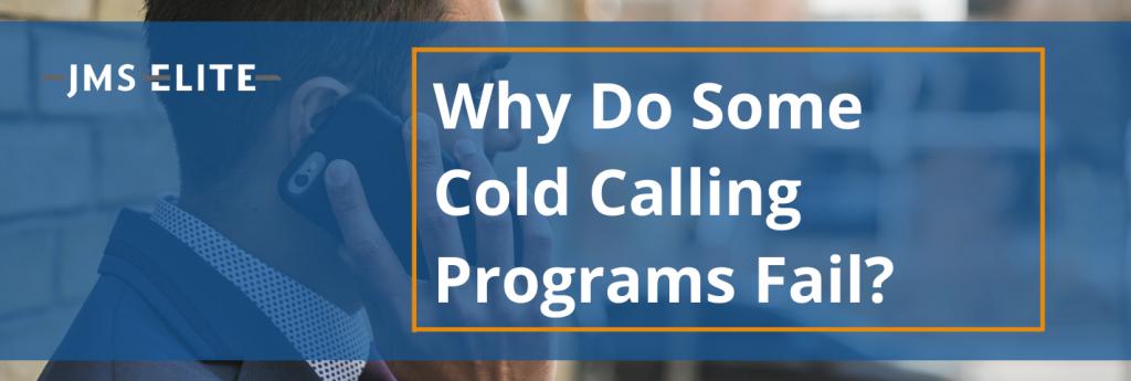 Cold calling programs fail
